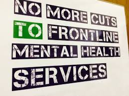 no more cuts to mental health services